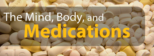 The Mind, Body, and Medications