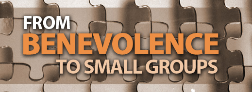 Small Group Ministry Series - From Benevolence to Small Groups
