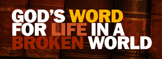 God's Word for Life in a Broken World