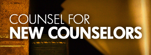 Counsel for New Counselors