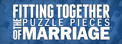 Fitting Together the Puzzle Pieces of Marriage