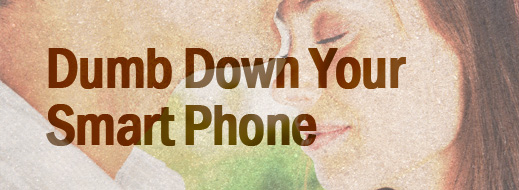 Lust and Pornography Series - Dumb Down Your Smart Phone