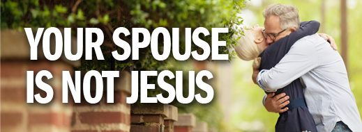 Marriage Mini-Series - Your Spouse Is Not Jesus