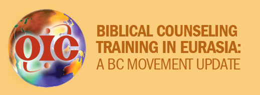 Biblical Counseling Training in EurAsia - A BC Movement Update