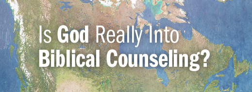 2014 BC in Canada Series--Is God Really Into Biblical Counseling