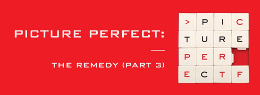 Picture Perfect - The Remedy (Part 3)