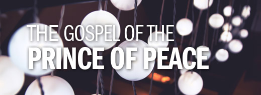 2014 Anxiety Series--The Gospel of the Prince of Peace