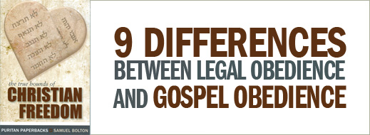 9 Differences Between Legal Obedience and Gospel Obedience