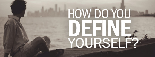 How Do You Define Yourself
