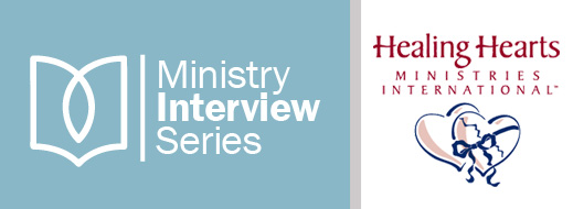 Ministry Interview Series--Healing Hearts Ministries International