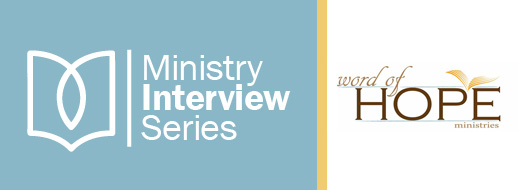 Ministry Interview Series--Word of Hope Ministries