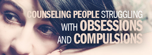 Counseling People Struggling with Obsessions and Compulsions