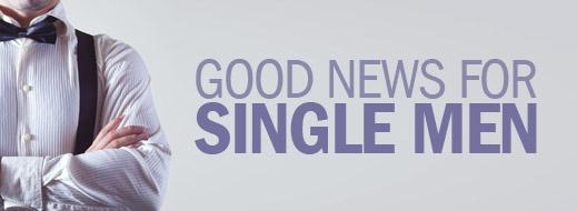 Good News for Single Men