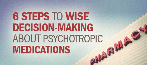 Biblical Counseling and Medication--6 Steps to Wise Decision-Making About Psychotropic Medications