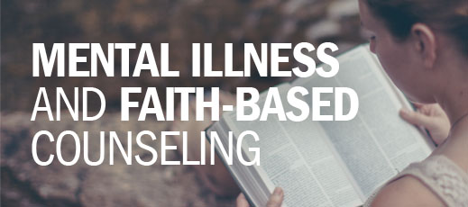 Mental Illness and Faith-Based Counseling