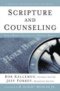 Scripture and Counseling--God's Word for Life in a Broken World