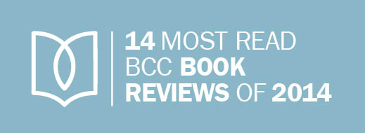 14 Most Read BCC Book Reviews of 2014