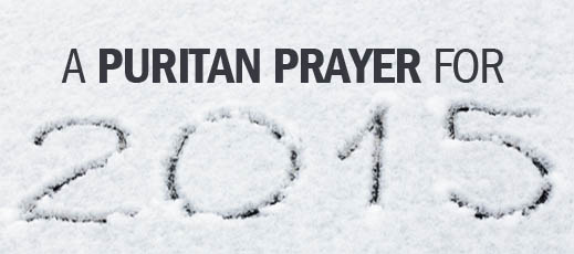 A Puritan Prayer for 2015