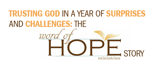 Trusting God in a Year of Surprises and Challenges--The Word of Hope Ministries Story