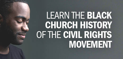 Black History Month--Learn the Black Church History of the Civil Rights Movement