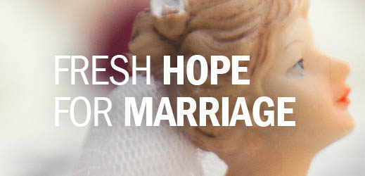Conflict Resolution Series--Fresh Hope for Marriage