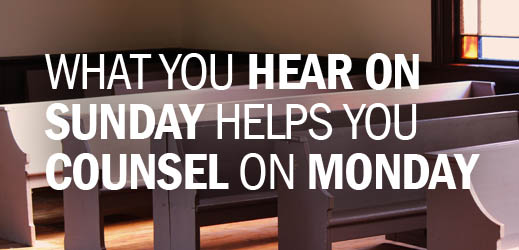 Pulpit and Personal Ministry of the Word--What You Hear on Sunday Helps You Counsel on Monday