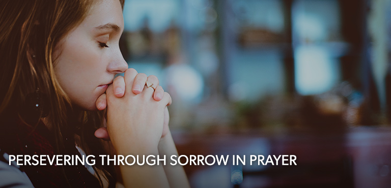 Persevering Through Sorrow in Prayer | Biblical Counseling Coalition